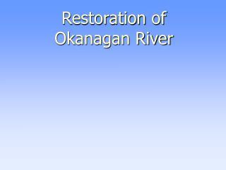 Restoration  of   Okanagan River