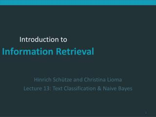 Hinrich Sch tze and Christina Lioma Lecture 13: Text Classification  Naive Bayes