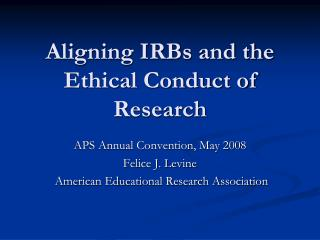 Aligning IRBs and the Ethical Conduct of Research