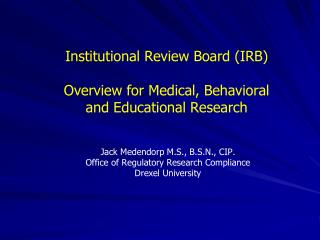Institutional Review Board (IRB)  Overview for Medical, Behavioral  and Educational Research