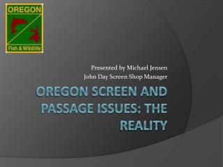 Oregon Screen and Passage Issues: The Reality