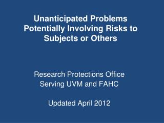 Unanticipated Problems Potentially Involving Risks to Subjects or Others