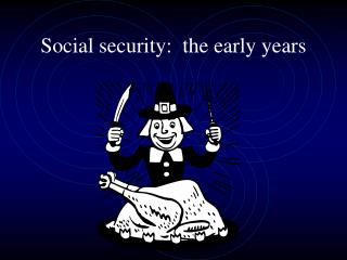 Social security:  the early years