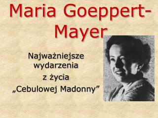Mari a  Goeppert- Mayer