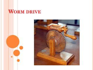 Worm  drive