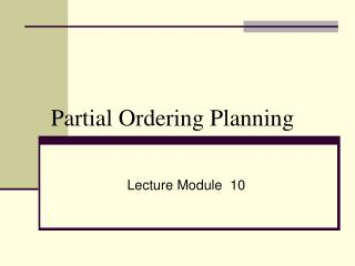 Partial Ordering Planning