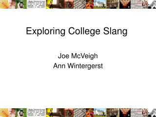 Exploring College Slang
