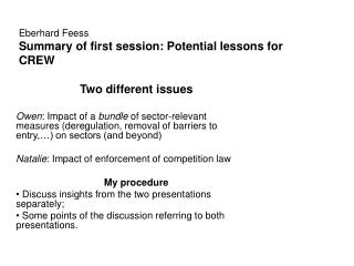 Eberhard Feess Summary of first session: Potential lessons for CREW