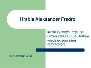 Hrabia Aleksander Fredro
