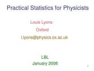 Practical Statistics for Physicists