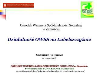 Ośrodek Wsparcia Spółdzielczości Socjalnej  w Zamościu Działalność OWSS na Lubelszczyźnie