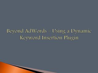 Beyond AdWords – Using a Dynamic Keyword Insertion Plugin