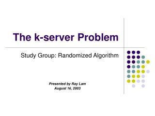 The k-server Problem