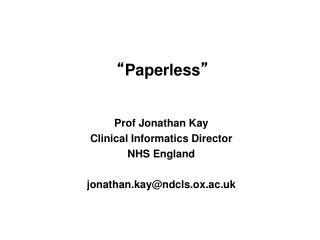 """ Paperless """