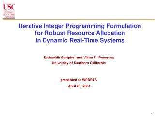 Sethavidh Gertphol and Viktor K. Prasanna University of Southern California presented at WPDRTS
