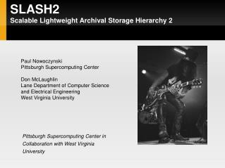 SLASH2 Scalable Lightweight Archival Storage Hierarchy 2