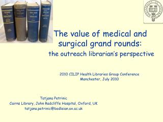 The value of medical and surgical grand rounds: the outreach librarian's perspective