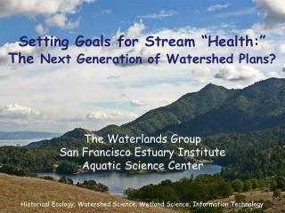 "Setting Goals for Stream ""Health:"" The  Next Generation of Watershed Plans?"