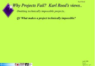 Why Projects Fail?  Karl Reed's views..