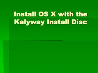 Install OS X with the Kalyway Install Disc