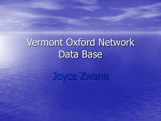 Vermont Oxford Network  Data Base