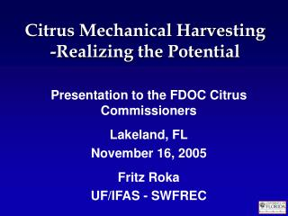 Citrus Mechanical Harvesting  -Realizing the Potential