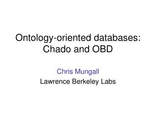 Ontology-oriented databases: Chado and OBD