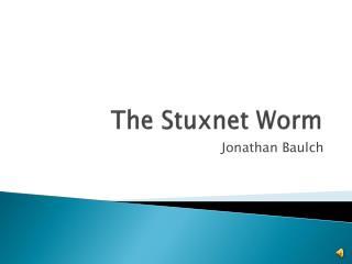 The Stuxnet Worm