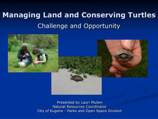 Managing Land and Conserving Turtles
