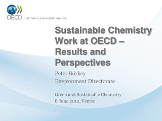 Sustainable Chemistry Work at OECD – Results and Perspectives