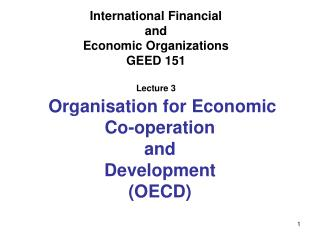 International Financial  and  Economic Organizations GEED 151 Lecture 3