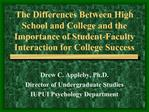 The Differences Between High School and College and the Importance of Student-Faculty Interaction for College Success