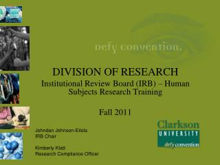 DIVISION OF RESEARCH Institutional Review Board (IRB) – Human Subjects Research Training