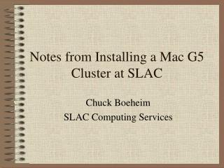 Notes from Installing a Mac G5 Cluster at SLAC
