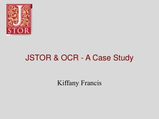 JSTOR & OCR - A Case Study