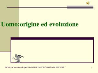 Uomo:origine ed evoluzione