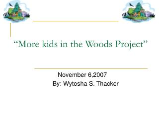 """More kids in the Woods Project"""