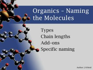 Organics   Naming the Molecules