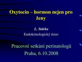 Oxytocin � hormon nejen pro �eny