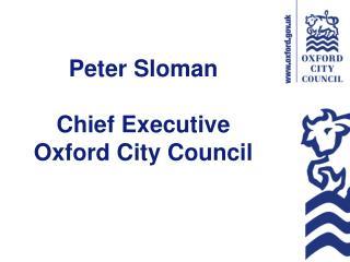 Peter Sloman Chief Executive Oxford City Council
