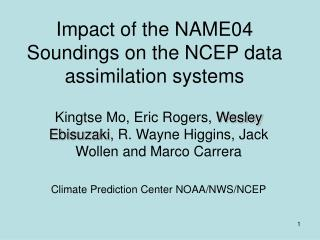 Impact of the NAME04 Soundings on the NCEP data assimilation systems