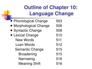 Outline of Chapter 10:  Language Change
