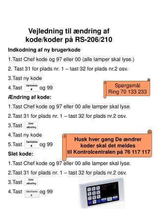 Indkodning af ny brugerkode  1.Tast Chef kode og 97 eller 00 (alle lamper skal lyse.)