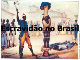 Escravid�o no Brasil