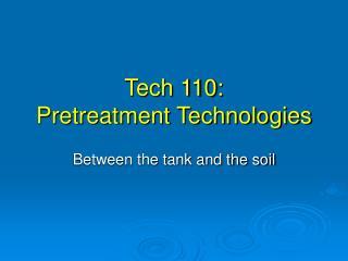 Tech 110: Pretreatment Technologies