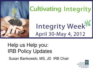 Help us Help you:  IRB Policy Updates