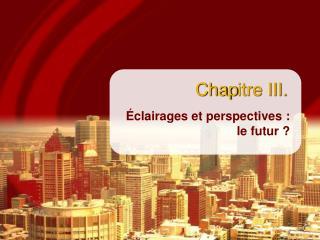 Chap itre III.