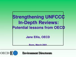 Strengthening UNFCCC  In-Depth Reviews: Potential lessons from OECD