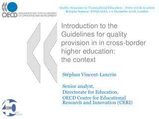 Stéphan Vincent-Lancrin Senior  analyst , Directorate  for Education,