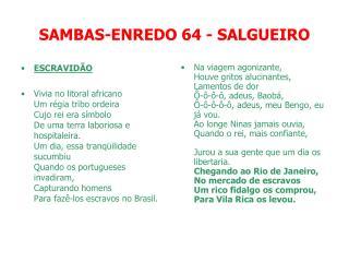 SAMBAS-ENREDO 64 - SALGUEIRO
